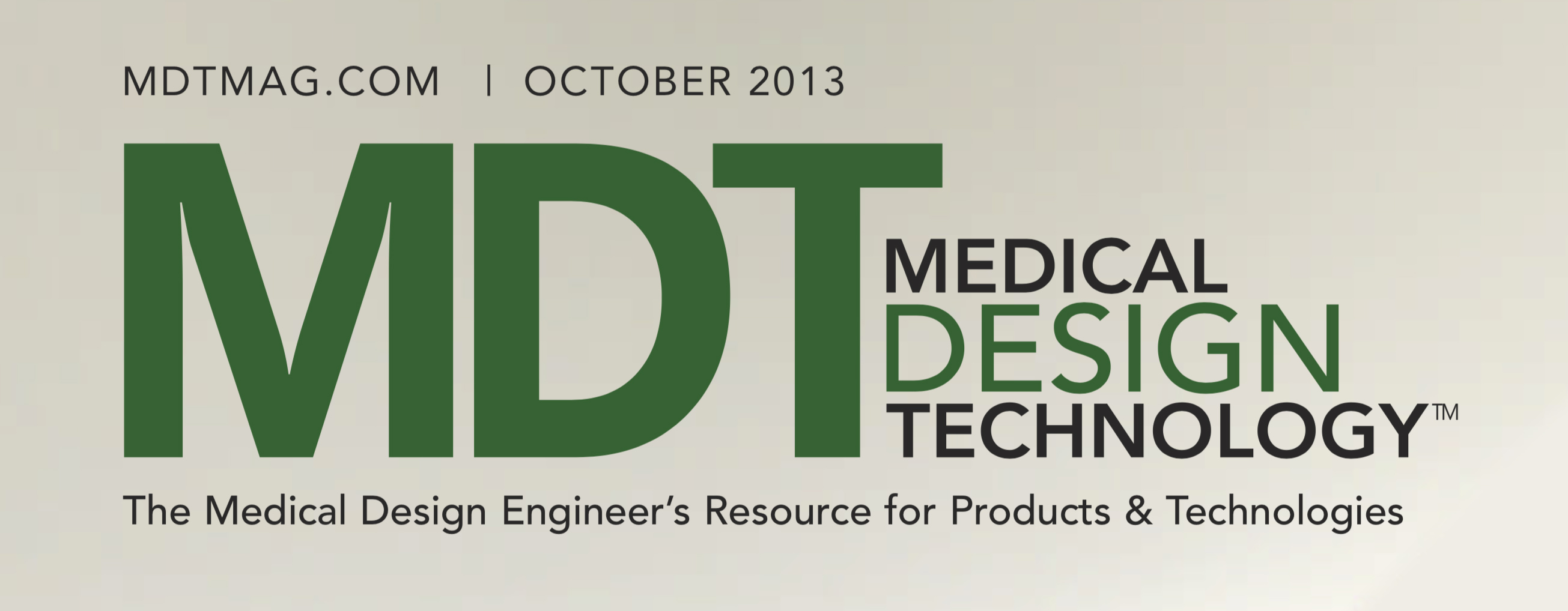 Featured in October 2013's issue of Medical Deisgn Technology.
